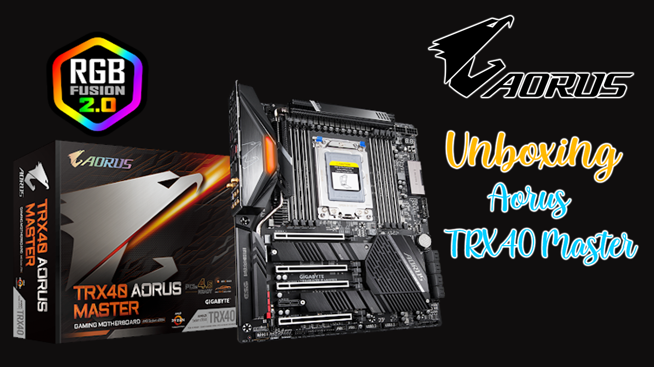 Photo of Review: Unboxing Aorus TRX40 Master